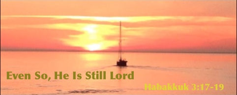 Even So He Is Still Lord