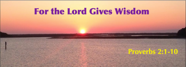 For the Lord Gives Wisdom-II