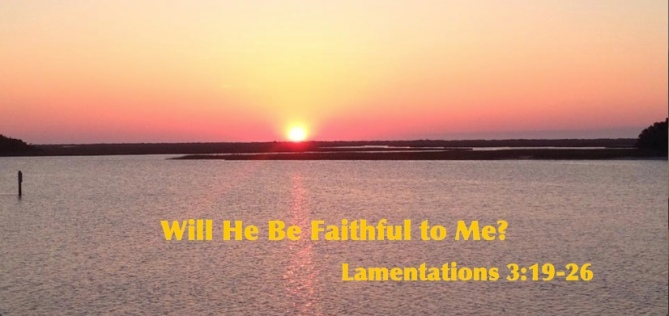 Will He Be Faithful to Me-1